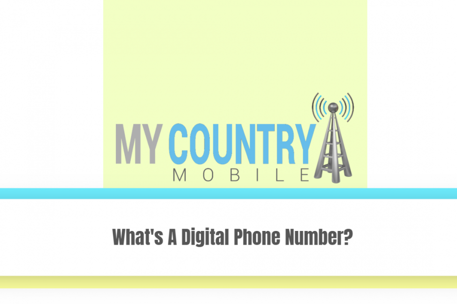 What's A Digital Phone Number? - My Country Mobile