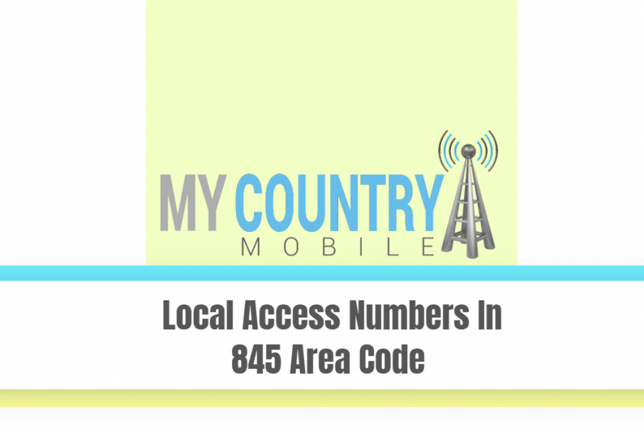 Local Access Numbers In 845 Area Code - My Country Mobile