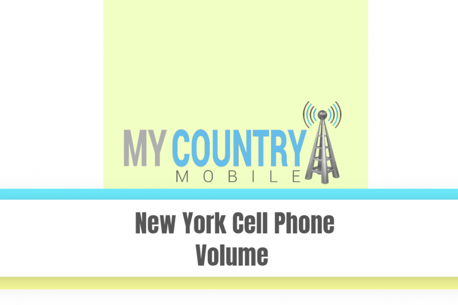 New York Cell Phone Volume - My Country Mobile
