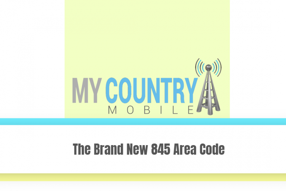 The Brand New 845 Area Code - My Country Mobile