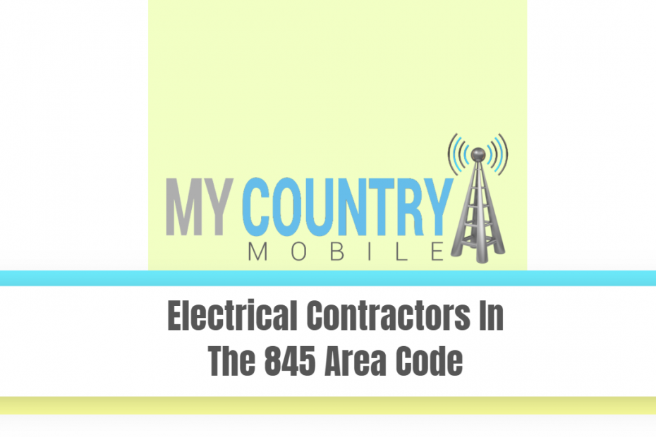 Electrical Contractors In The 845 Area Code - My Country Mobile