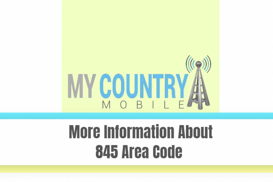 More Information About 845 Area Code - My Country Mobile