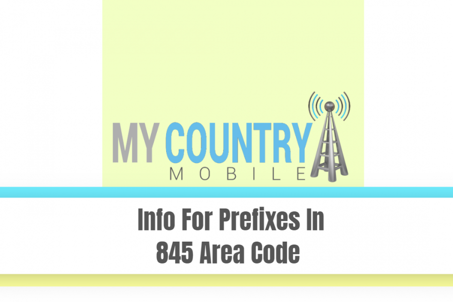 Info For Prefixes In 845 Area Code - My Country Mobile