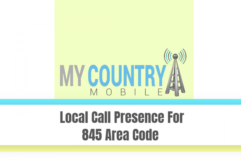 Local Call Presence For 845 Area Code - My Country Mobile